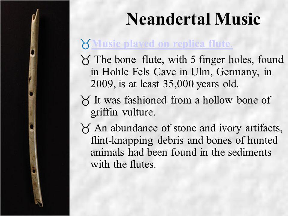 Neandertal Music Daniel Maurer/Associated Press Nicholas J. Conard of the University of Tübingen, in Germany, showed a thin bird-bone flute carved som