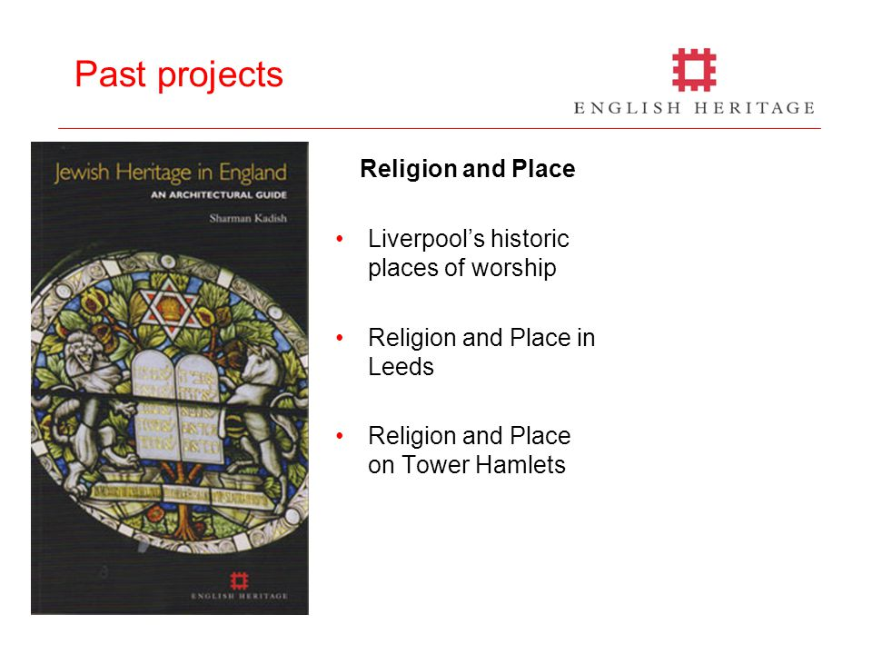 Past projects Religion and Place Liverpool's historic places of worship Religion and Place in Leeds Religion and Place on Tower Hamlets