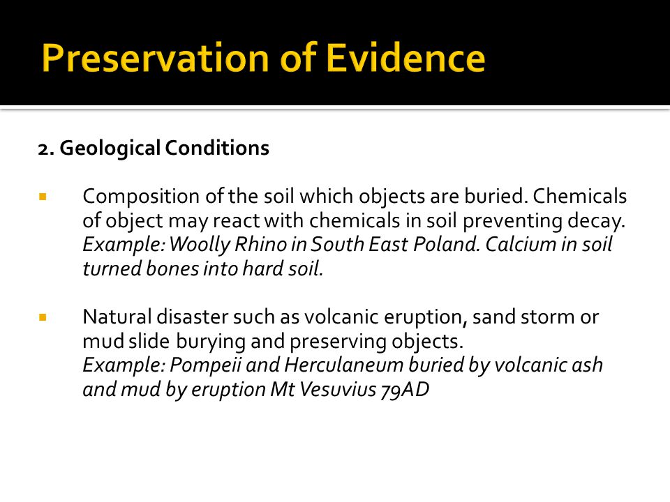 2.Geological Conditions  Composition of the soil which objects are buried.