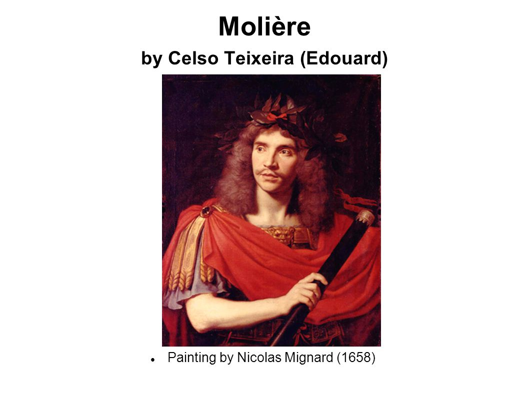 Molière by Celso Teixeira (Edouard) Painting by Nicolas Mignard (1658)‏