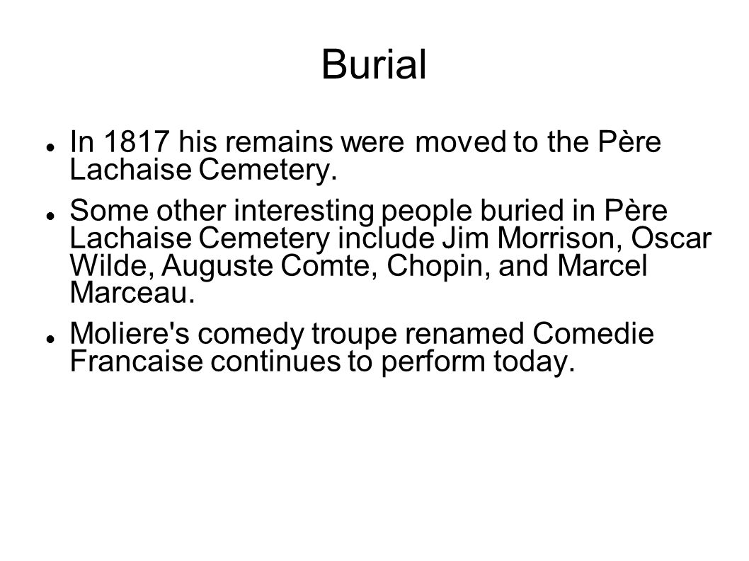 Burial In 1817 his remains were moved to the Père Lachaise Cemetery.