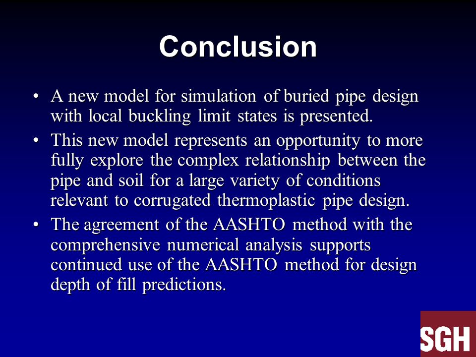 Conclusion A new model for simulation of buried pipe design with local buckling limit states is presented.A new model for simulation of buried pipe design with local buckling limit states is presented.