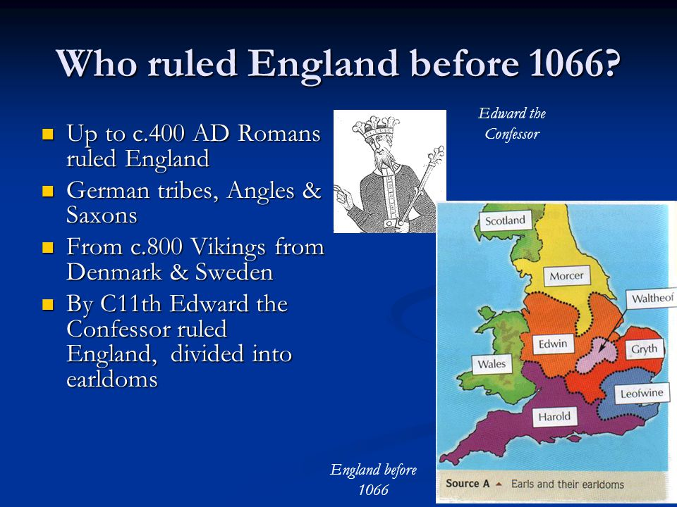Who ruled England before 1066.