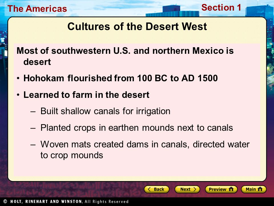 The Americas Section 1 Cultures of the Desert West Most of southwestern U.S.