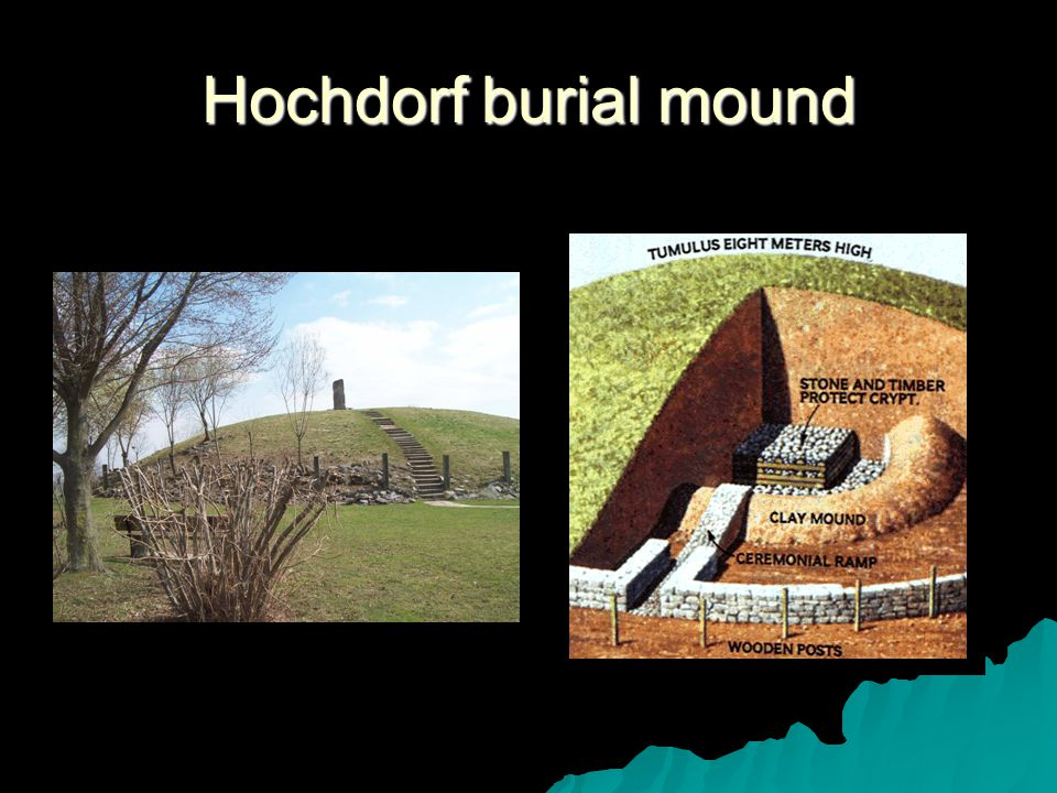  Hochdorf burial mound –Chief –Gold items –Germany