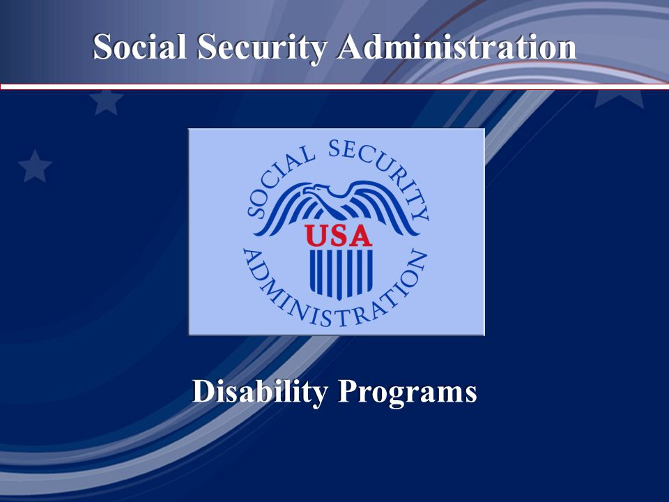 Social Security Administration Disability Programs Disability Programs