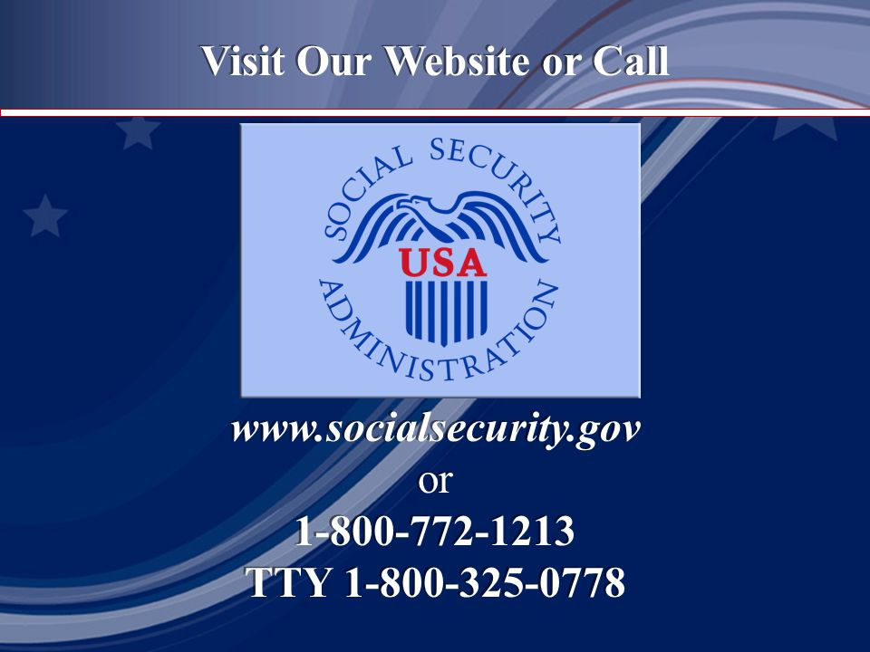 Visit Our Website or Call   or TTY Visit Our Website or Call   or TTY