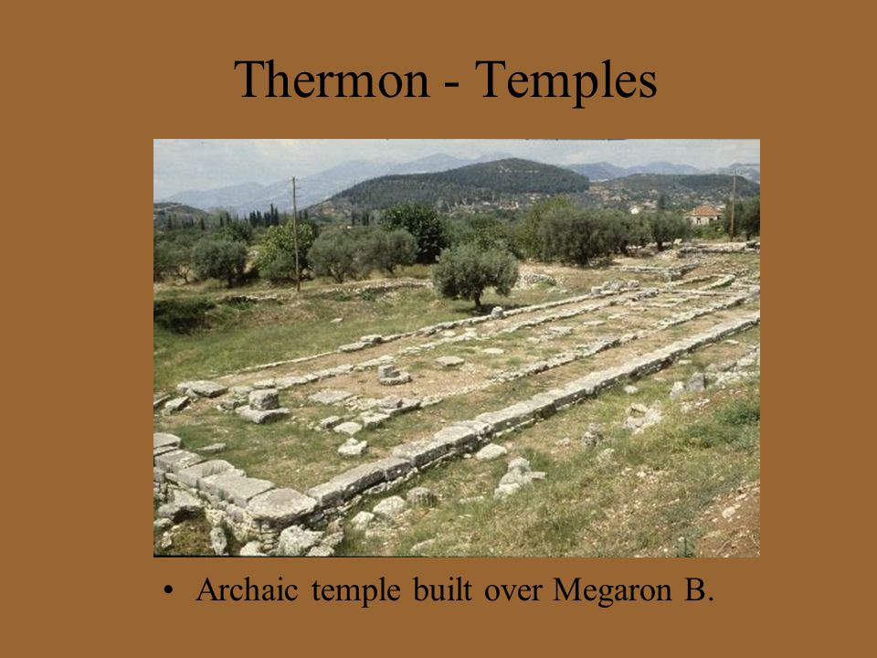 Thermon - Temples Archaic temple built over Megaron B.