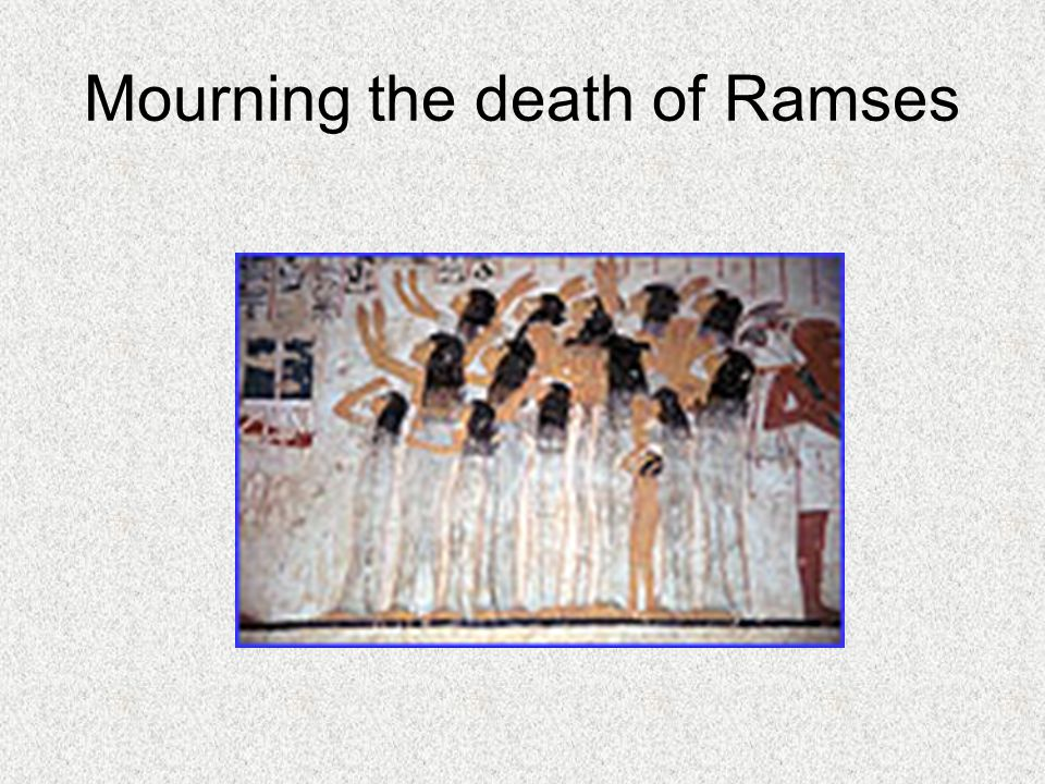 Mourning the death of Ramses