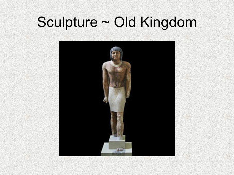 Sculpture ~ Old Kingdom