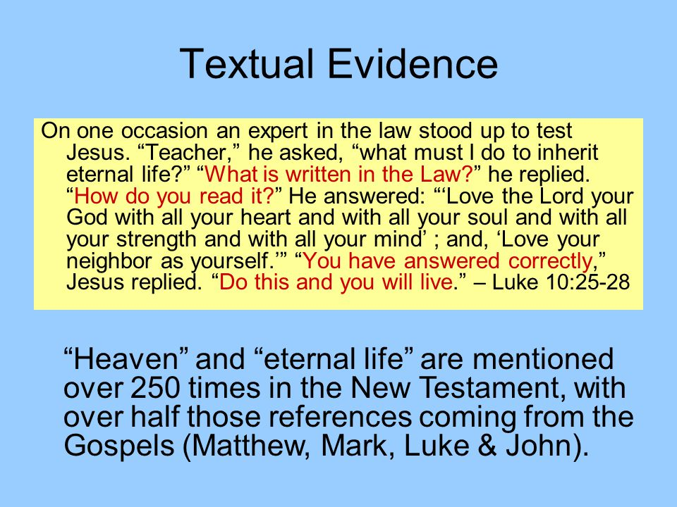 Textual Evidence On one occasion an expert in the law stood up to test Jesus.