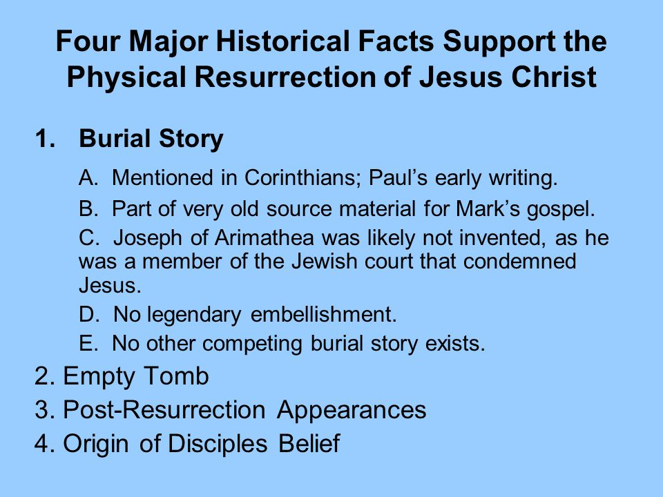 1.Burial Story A. Mentioned in Corinthians; Paul's early writing.