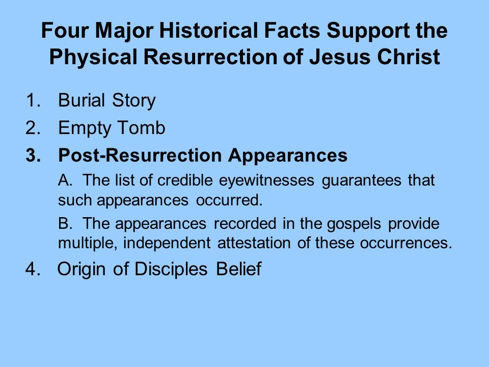 1.Burial Story 2.Empty Tomb 3.Post-Resurrection Appearances A.