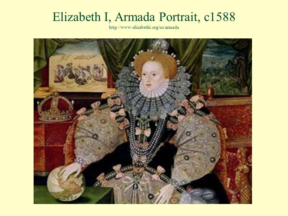 Elizabeth I, Armada Portrait, c1588 http://www.elizabethi.org/us/armada