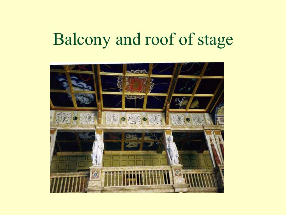 Balcony and roof of stage