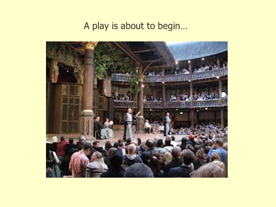 A play is about to begin…