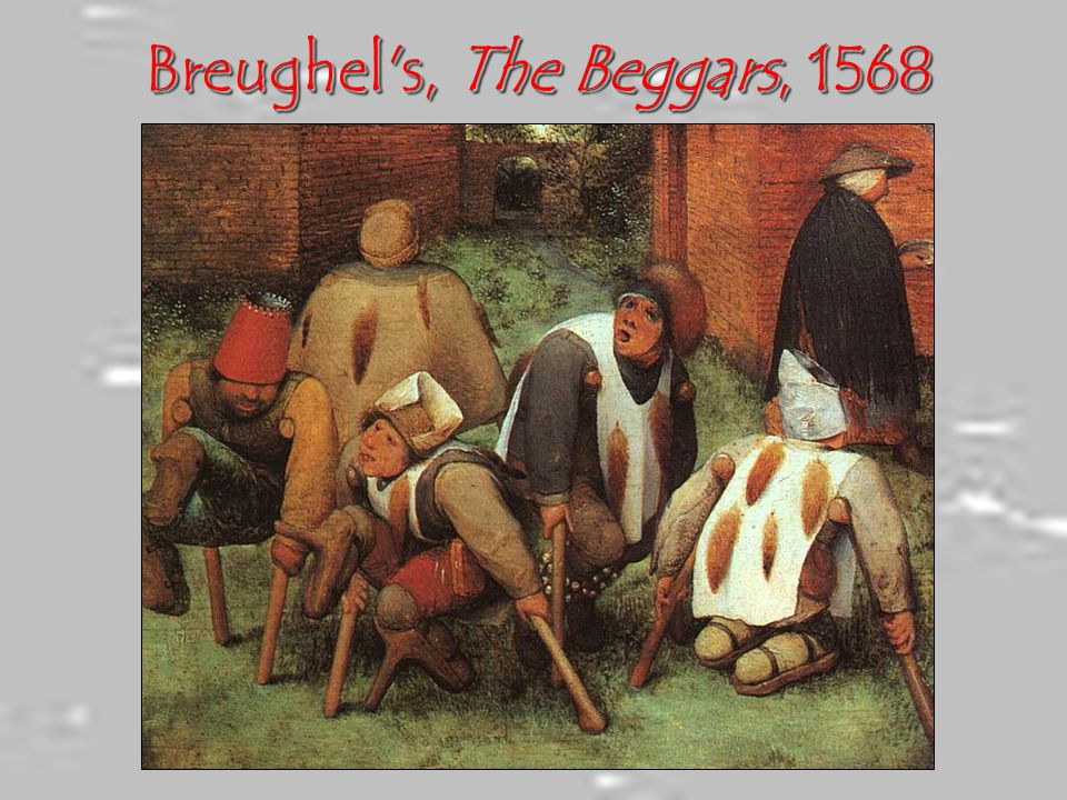 Breughel's, The Beggars, 1568