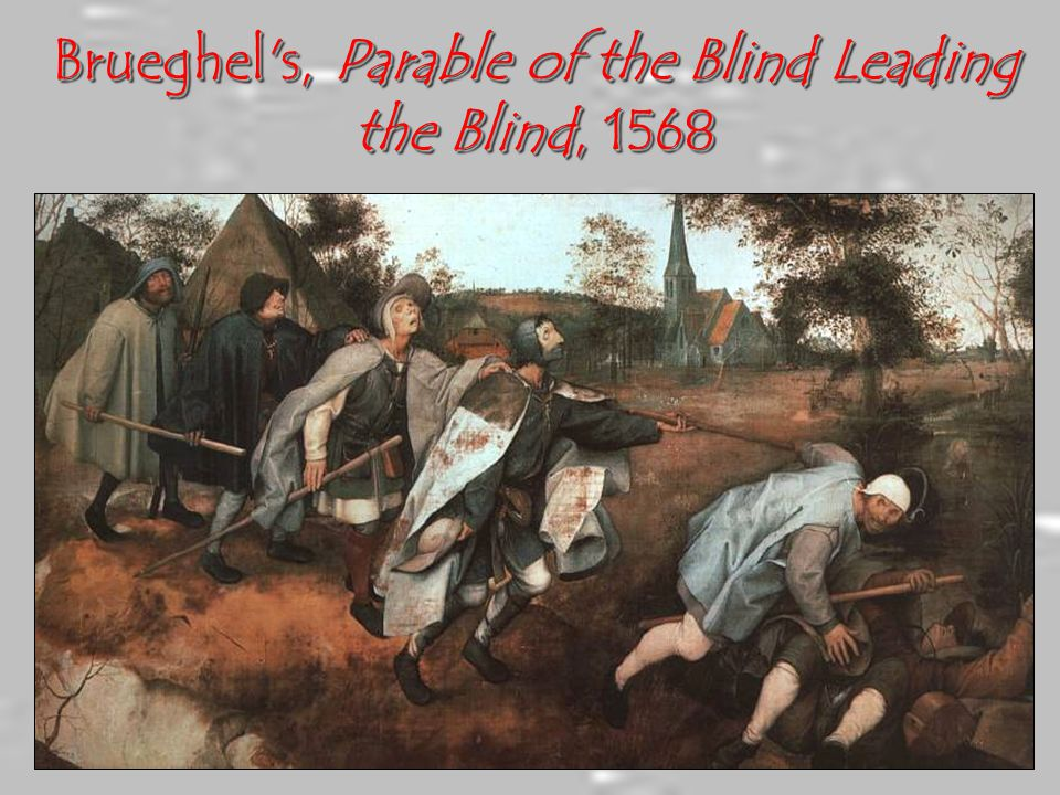 Brueghel s, Parable of the Blind Leading the Blind, 1568