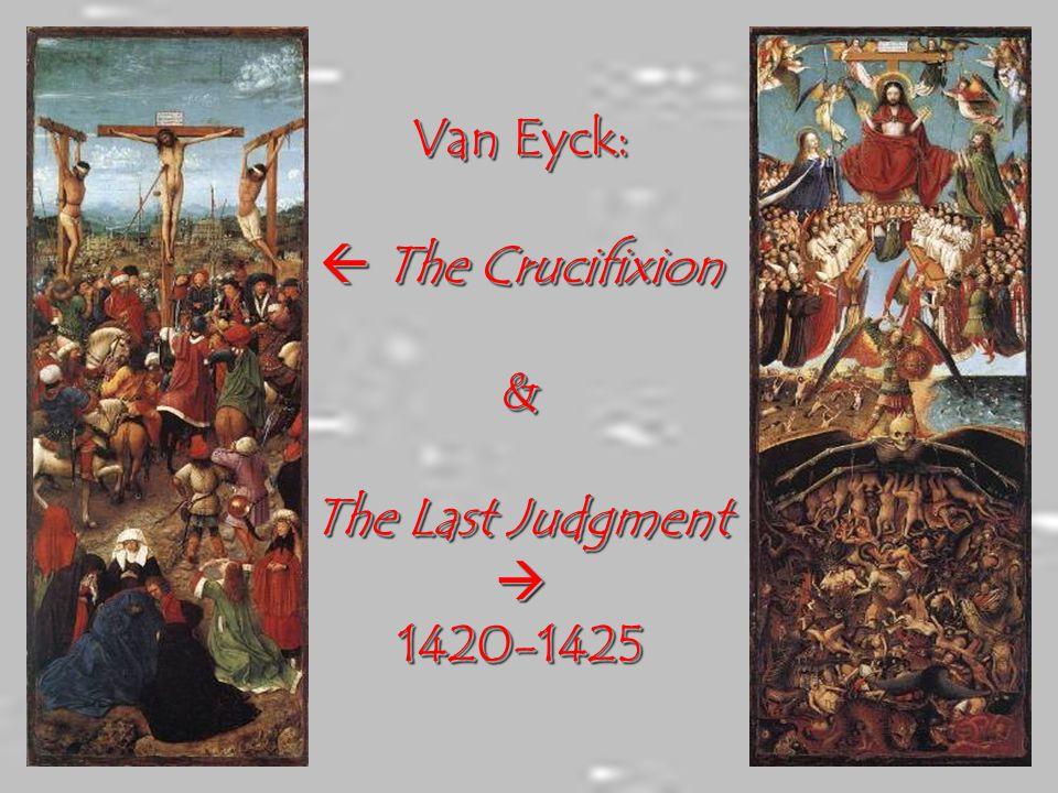 Van Eyck:  The Crucifixion & The Last Judgment  1420-1425