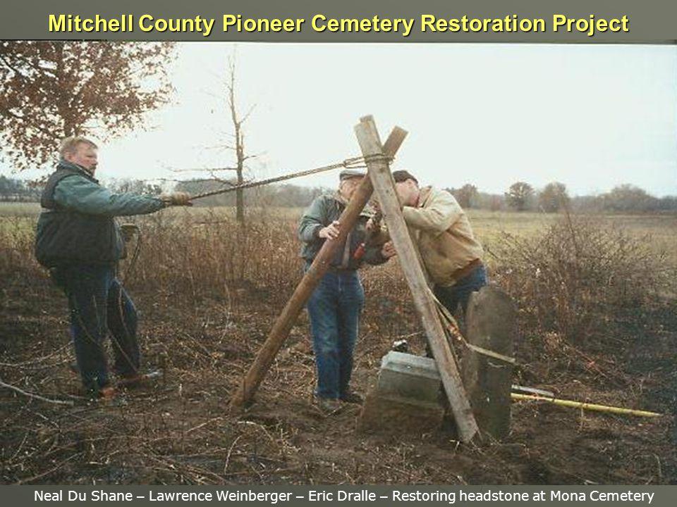Mitchell County Pioneer Cemetery Restoration Project RESTORETHEHEADSTONES