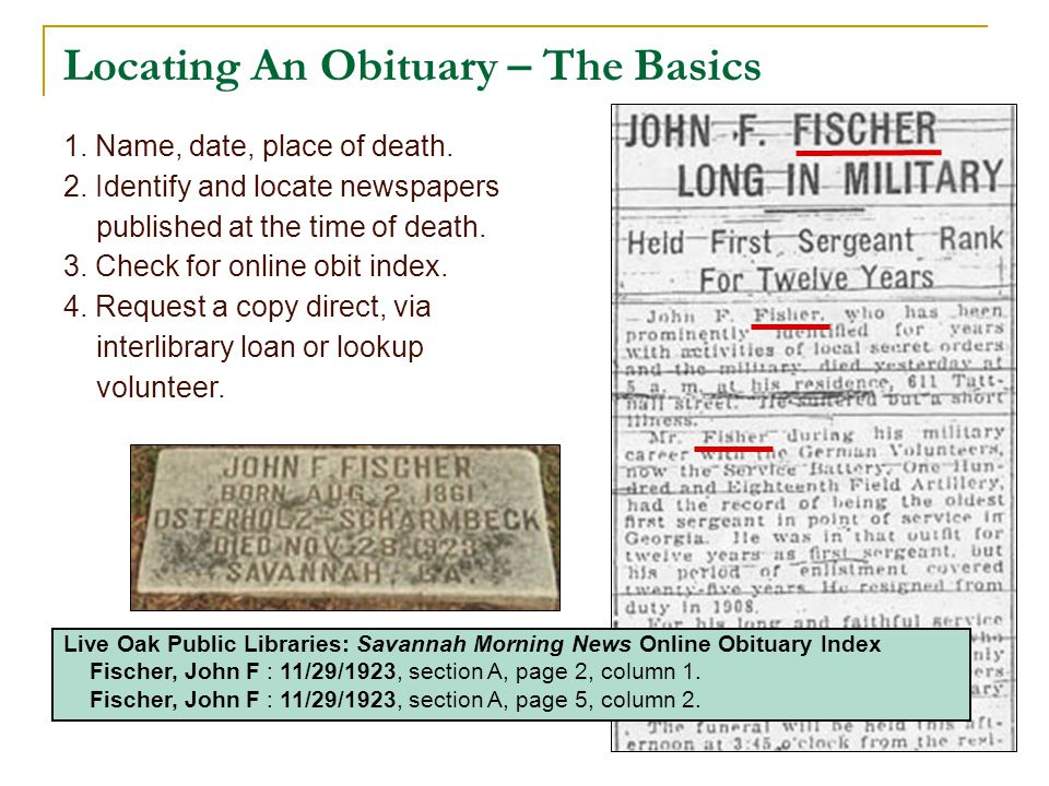 Locating An Obituary – The Basics 1. Name, date, place of death.