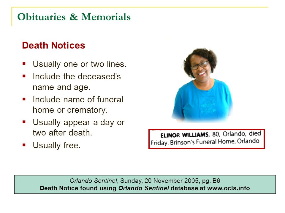 Obituaries & Memorials Death Notices  Usually one or two lines.