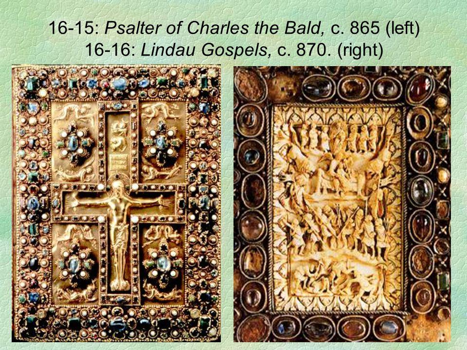 16-15: Psalter of Charles the Bald, c. 865 (left) 16-16: Lindau Gospels, c. 870. (right)