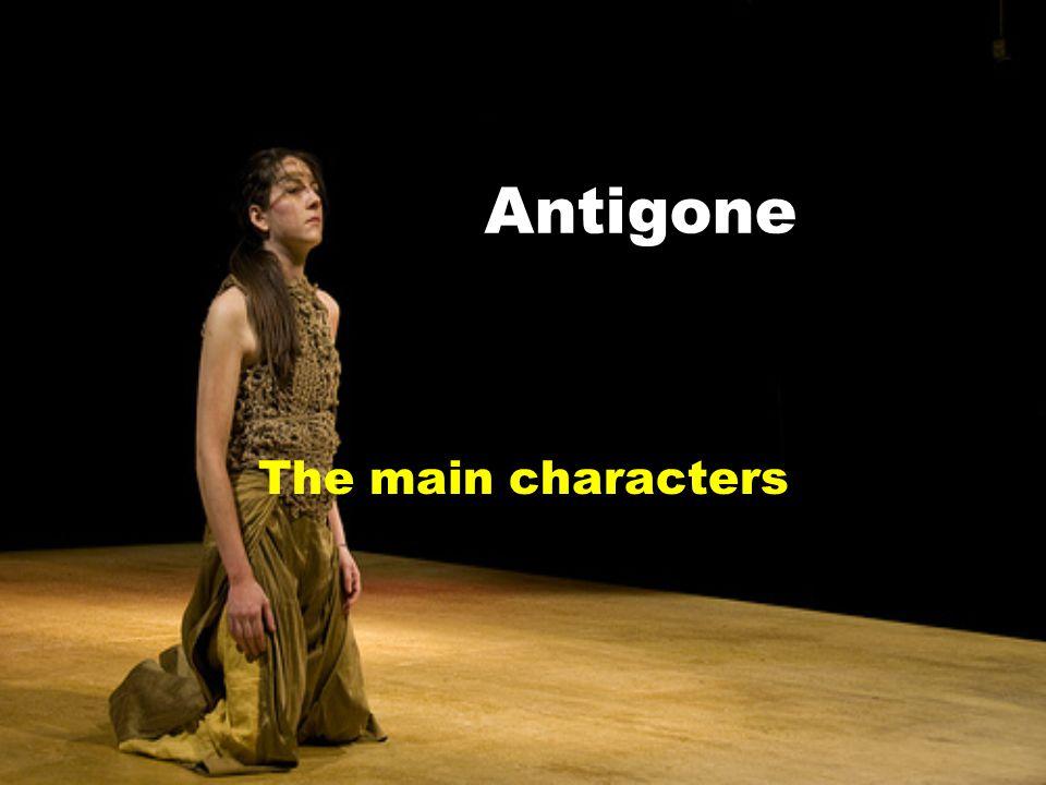 Antigone The main characters