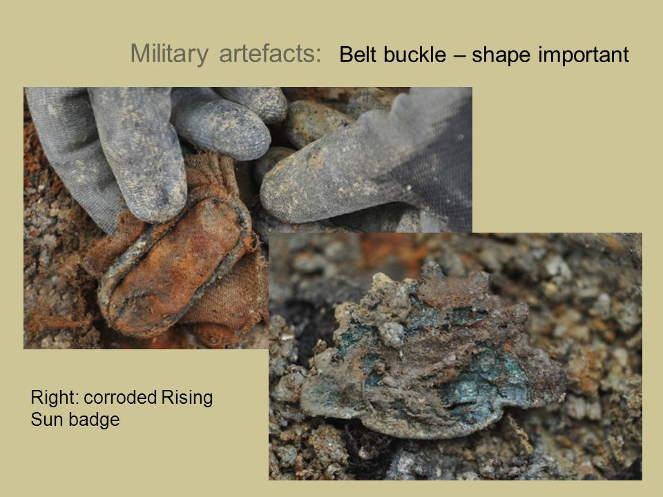Military artefacts: Belt buckle – shape important Right: corroded Rising Sun badge