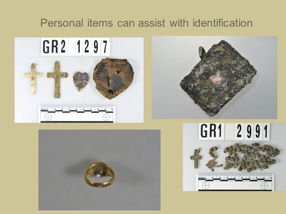 Personal items can assist with identification