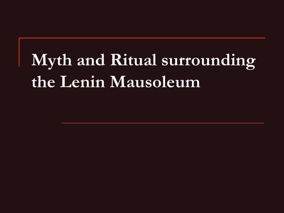 Myth and Ritual surrounding the Lenin Mausoleum