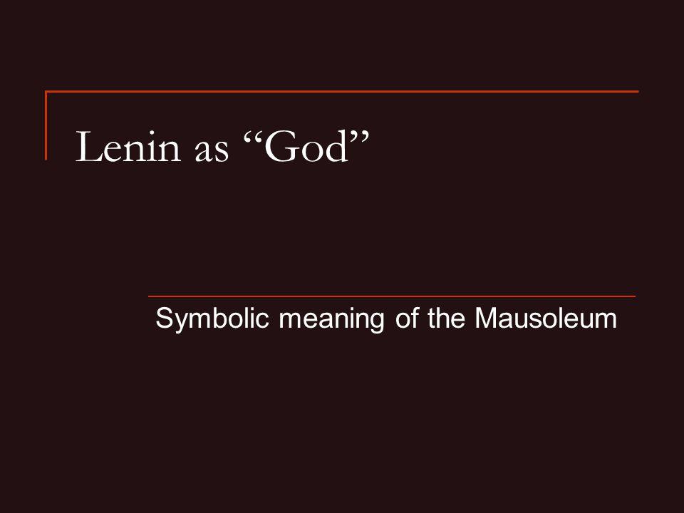 Lenin as God Symbolic meaning of the Mausoleum