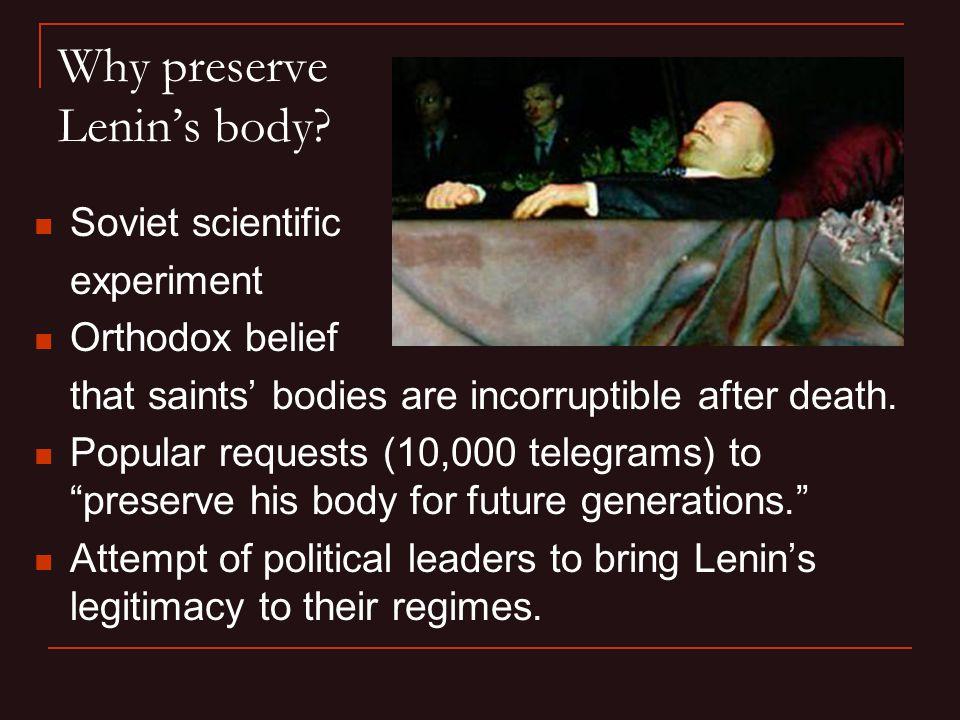 Why preserve Lenin's body.