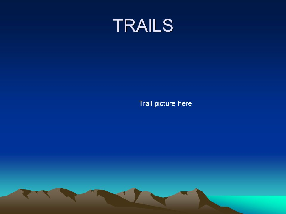 TRAILS Trail picture here