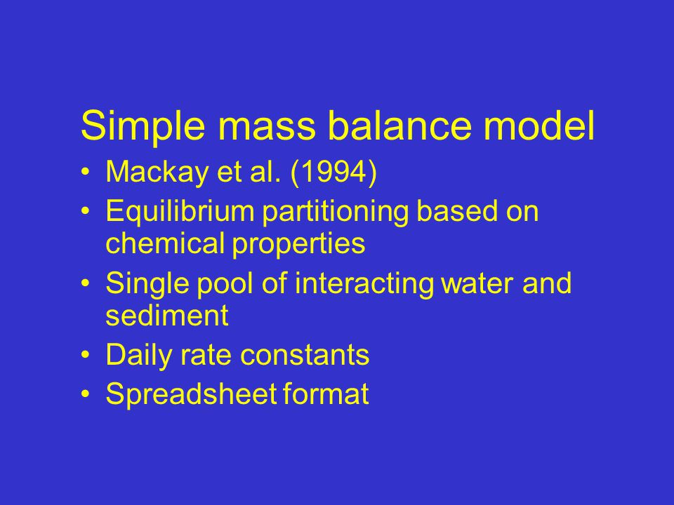 Simple mass balance model Mackay et al.