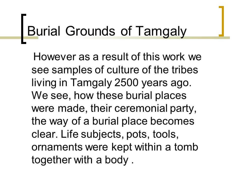 However as a result of this work we see samples of culture of the tribes living in Tamgaly 2500 years ago.