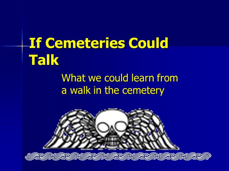 Why study gravestones.