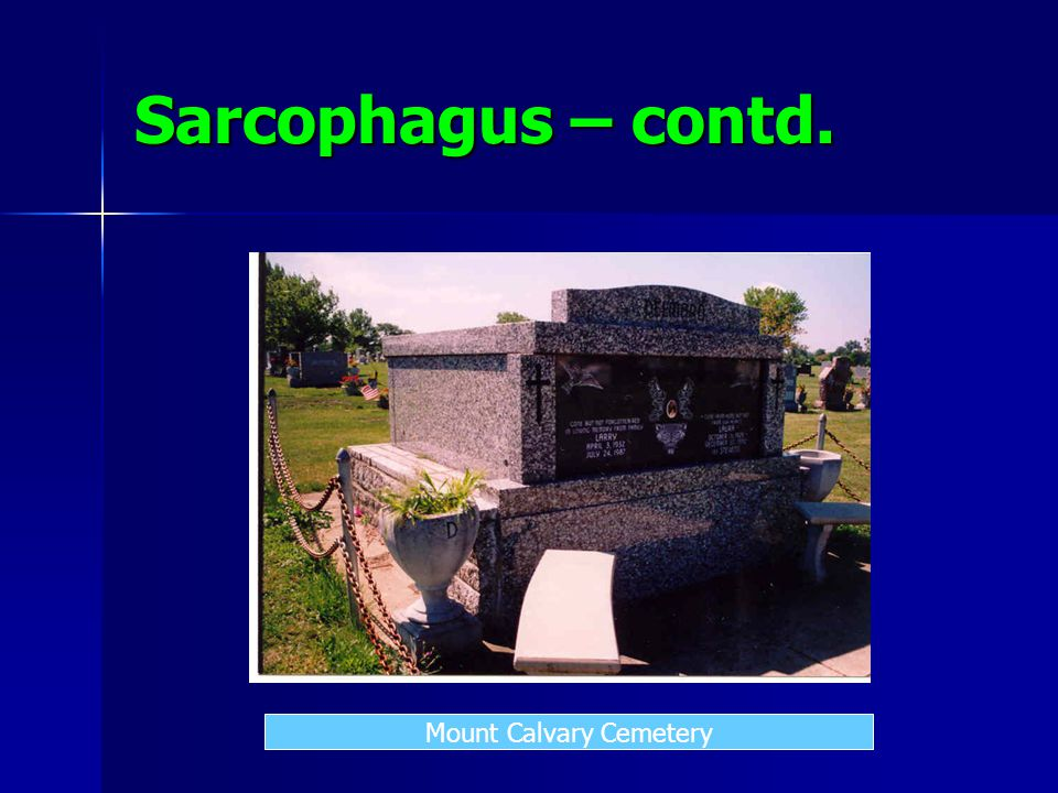 Sarcophagus – contd. Mount Calvary Cemetery