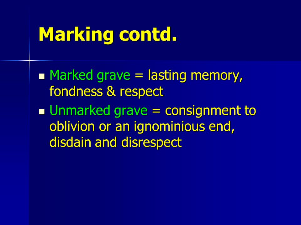 Gravestones as Material Culture tell us something about the deceased. Views & Values