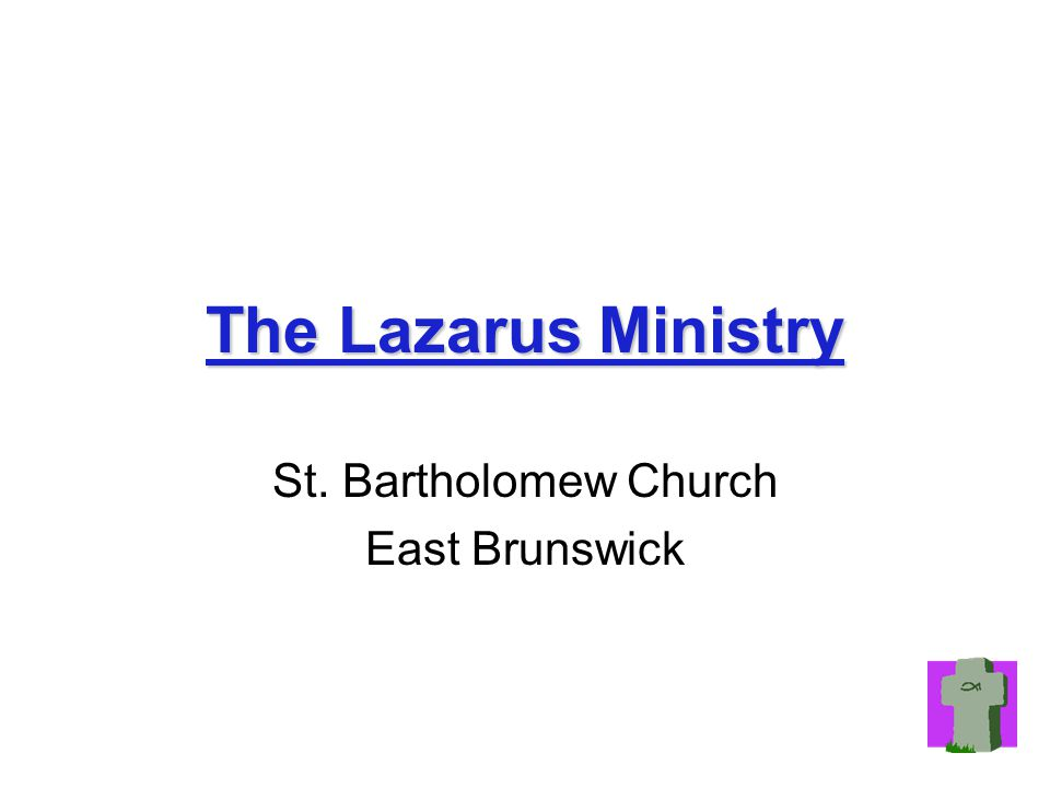 The Lazarus Ministry St. Bartholomew Church East Brunswick