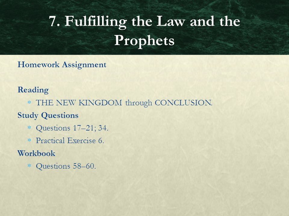 Homework Assignment Reading  THE NEW KINGDOM through CONCLUSION. Study Questions  Questions 17–21; 34.  Practical Exercise 6. Workbook  Questions