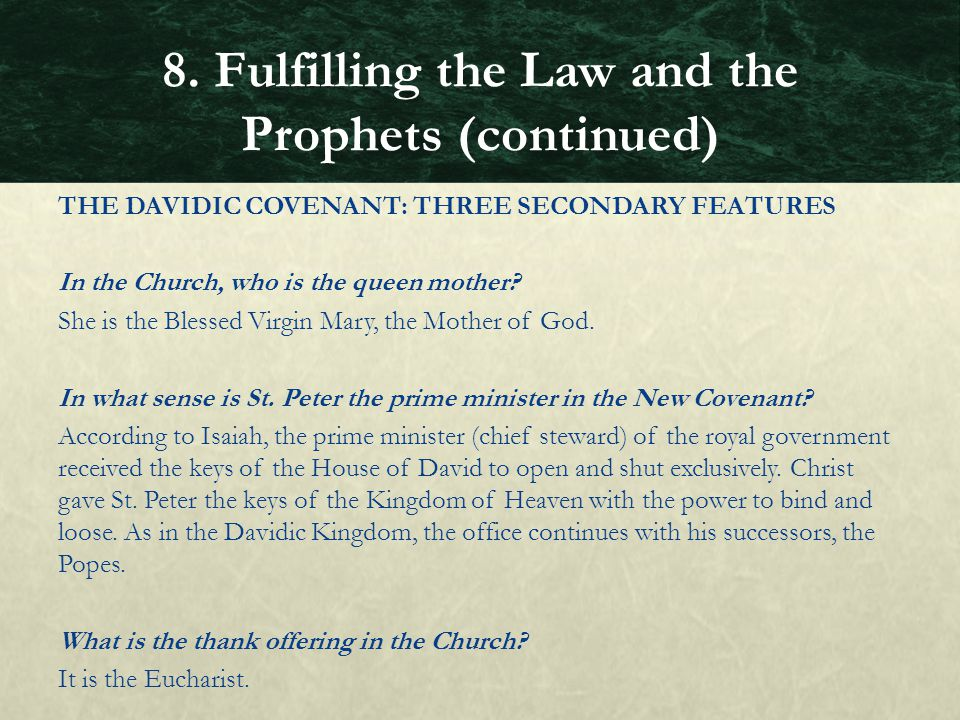 THE DAVIDIC COVENANT: THREE SECONDARY FEATURES In the Church, who is the queen mother? She is the Blessed Virgin Mary, the Mother of God. In what sens