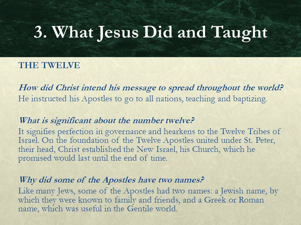 THE TWELVE How did Christ intend his message to spread throughout the world? He instructed his Apostles to go to all nations, teaching and baptizing.