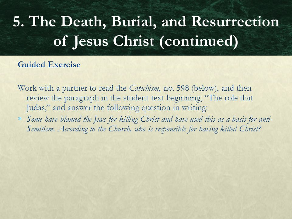 """Guided Exercise Work with a partner to read the Catechism, no. 598 (below), and then review the paragraph in the student text beginning, """"The role tha"""