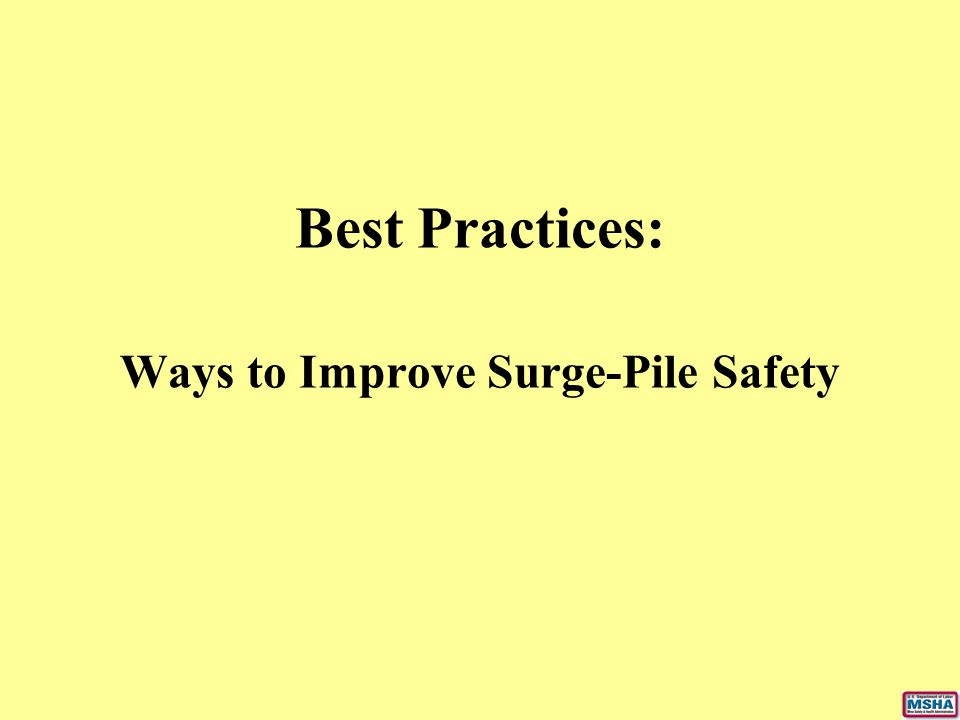 Best Practices: Ways to Improve Surge-Pile Safety
