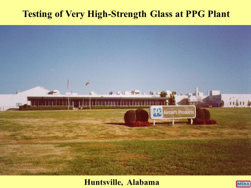 Huntsville, Alabama Testing of Very High-Strength Glass at PPG Plant