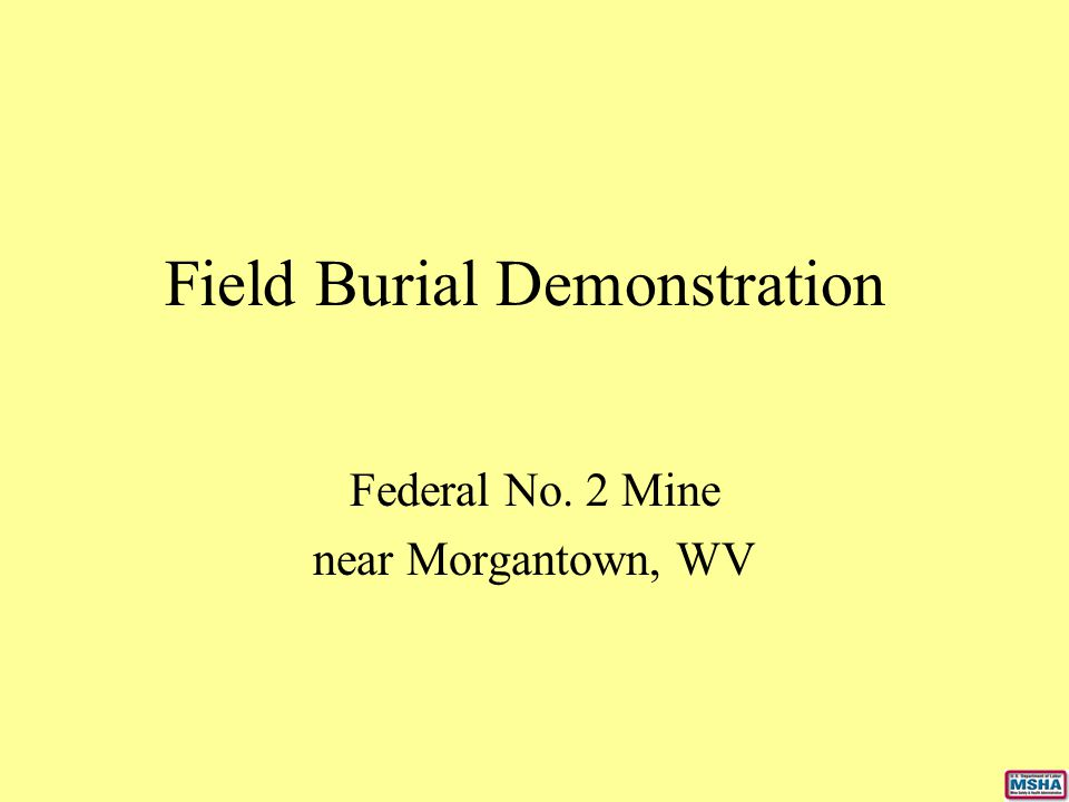 Field Burial Demonstration Federal No. 2 Mine near Morgantown, WV