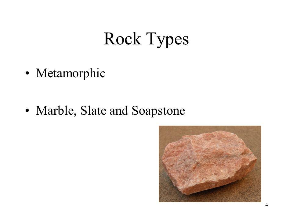 Rock Types Metamorphic Marble, Slate and Soapstone 4