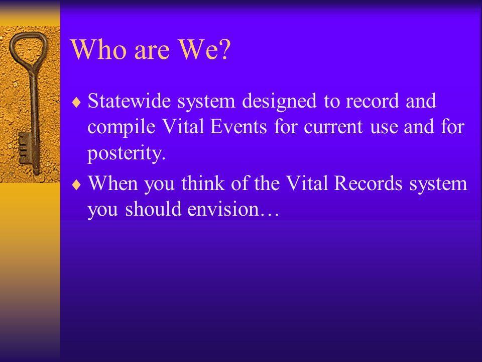 Agenda  What is a Vital Records system.