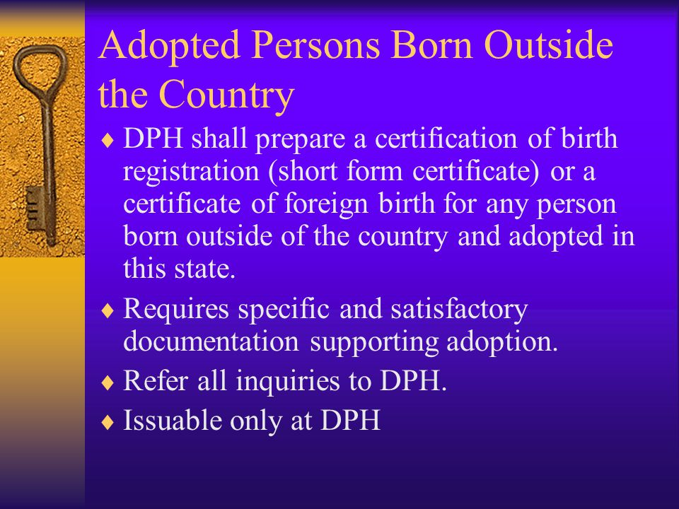 Birth Certificates of Adopted Persons  Adoptions are processed at the DPH only.
